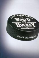 Brian McFarlane's World of Hockey