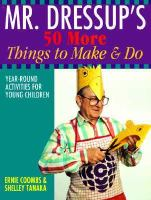 Mr. Dressup's 50 More Things to Make & Do