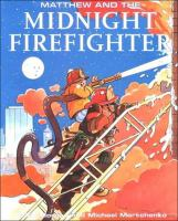 Matthew and the Midnight Firefighter