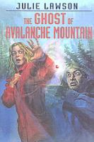 The Ghost of Avalanche Mountain