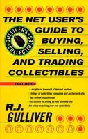 The Net User's Guide to Buying, Selling, and Trading Collectibles