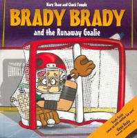 Brady Brady and the Runaway Goalie