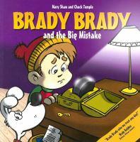 Brady Brady and the Big Mistake