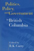 Politics, Policy and Government in British Columbia