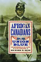 African Canadians in Union Blue : volunteering for the cause in the Civil War