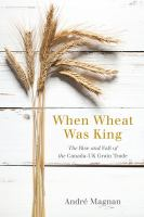 When Wheat Was King