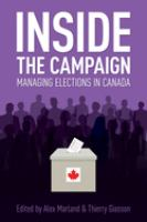 Inside the campaign : managing elections in Canada