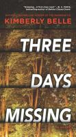 Three Days Missing : A Novel of Psychological Suspense.