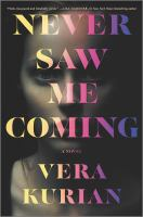 Never saw me coming389 pages ; 24 cm