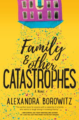 Family & Other Catastrophes