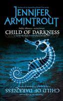 Child Of Darkness : A Lightworld/Darkworld Novel