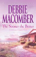 The Sooner the Better