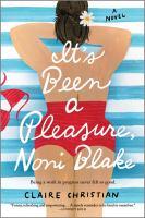 It's been a pleasure, Noni Blake : a novel