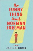 The funny thing about Norman Foreman : a novel