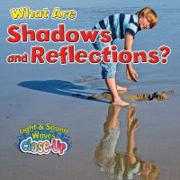 What Are Shadows and Reflections  / Robin Johnson