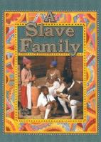 A Slave Family / Bobbie Kalman and Amanda Bishop