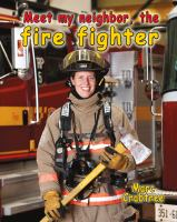 Meet My Neighbor, the Firefighter