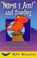 """""""Here I Am!"""" Said Smedley"""