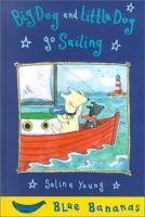 Big Dog and Little Dog Go Sailing