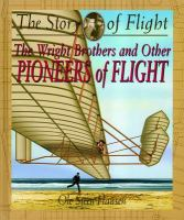 The Wright Brothers and Other Pioneers of Flight
