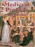 Medieval Projects You Can Do!