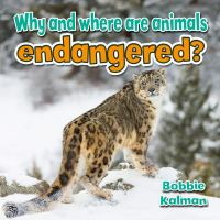 Why and Where Are Animals Endangered