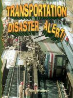 Transportation Disaster Alert!