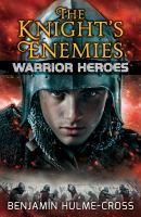 The Knight's Enemies / Benjamin Hulme-Cross ; Illustrated by Angelo Rinaldi