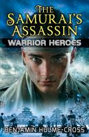 The Samurai's Assassin / Benjamin Hulme-Cross ; Illustrated by Angelo Rinaldi