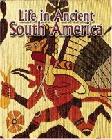 Life in Ancient South America
