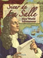 Sieur De La Salle, New World Adventurer /  John Zronik