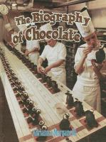 The Biography of Chocolate