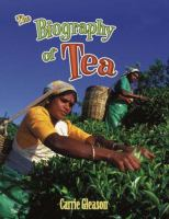 The Biography of Tea