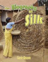 The Biography of Silk