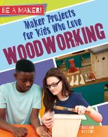 Maker Projects for Kids Who Love Woodworking