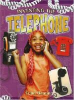 Inventing the Telephone