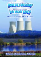 Nuclear Energy Power From the Atom