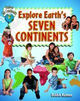 Explore Earth's Seven Continents