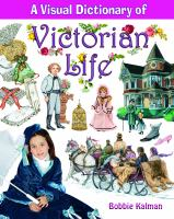 A Visual Dictionary of Victorian Life