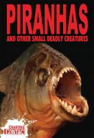 Piranhas and Other Small Deadly Creatures