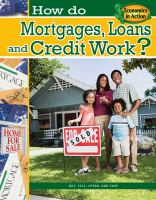 How Do Mortgages, Loans, and Credit Work?