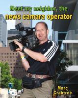Meet My Neighbor, the News Camera Operator