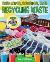 Reducing, Reusing, and Recycling Waste