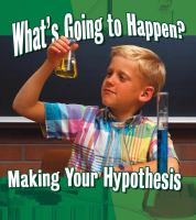 What's Going to Happen? Making your Hypothesis