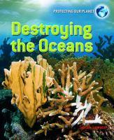 Destroying the Oceans