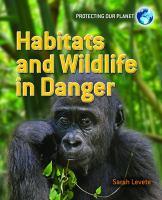 Habitats and Wildlife in Danger
