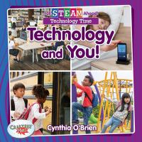Technology and You!