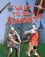 Want to Be A Knight?