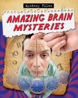 Amazing Brain Mysteries