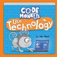 Code Monkeys Use Technology